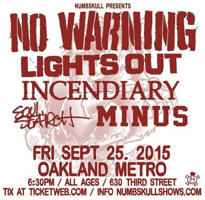 No Warning Lights Out, Incendiary, Soul Search, Minus