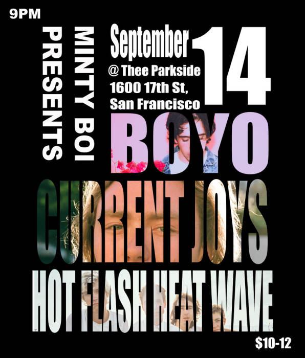 Current Joys, Hot Flash Heat Wave, Boyo