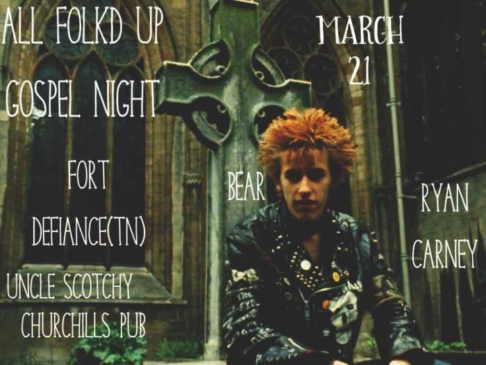Gospel Night with Fort Defiance, Babybear Lofi, Uncle Scotchy, Ryan Carney