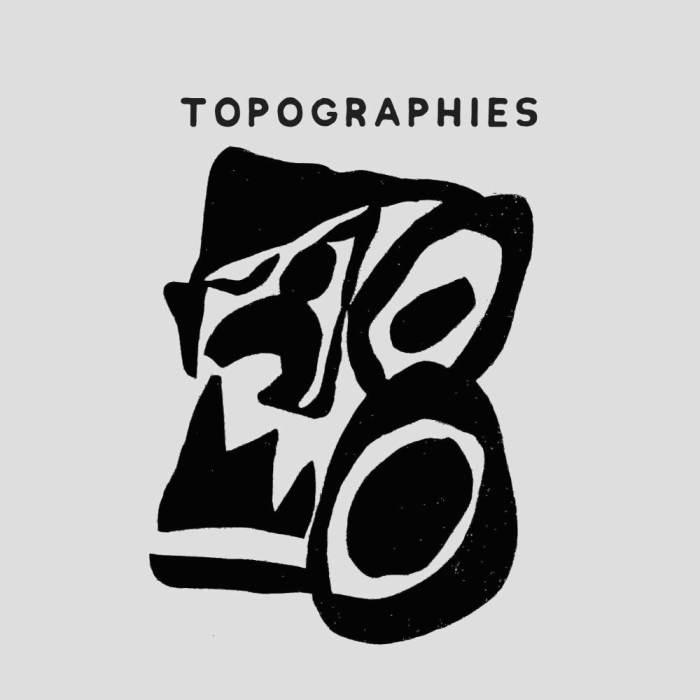 Topographies, Low Praise, Rip Room