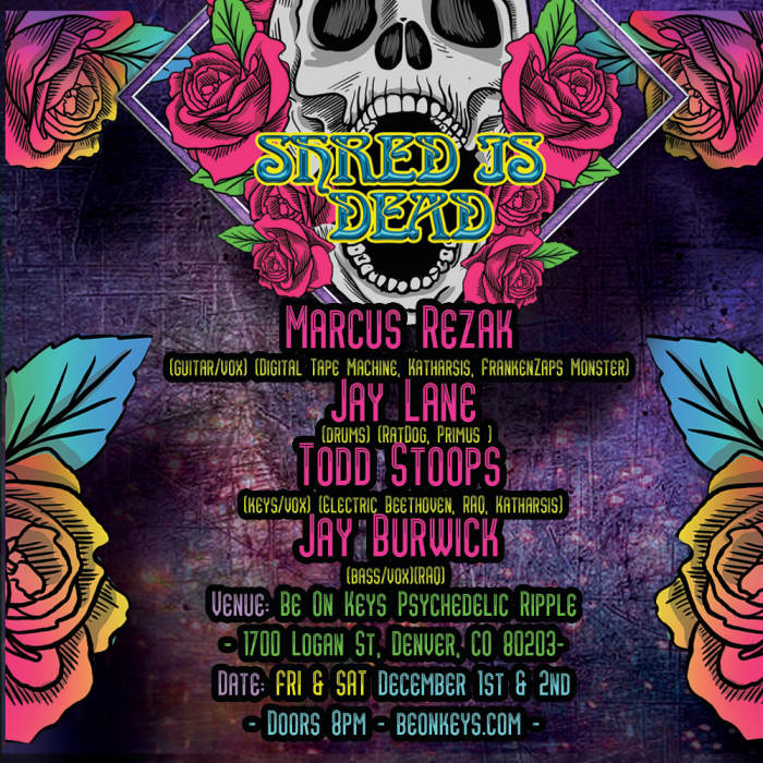 Shred is Dead feat members of RAQ, Ratdog, Furthur and Digital Tape Machine
