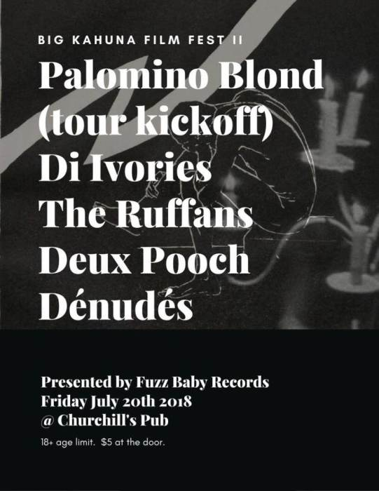 Fuzz Baby Records presents Palomino Blond, Di Ivories, Denudes,  Ruffans, Duex Pooch, and more!