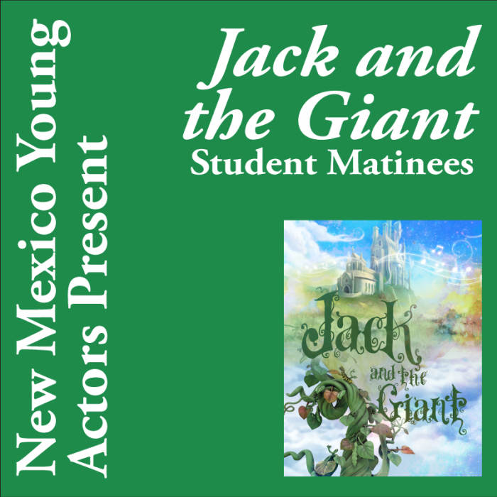 Jack and the Giant - Student Matinee / Reservations 821-8055