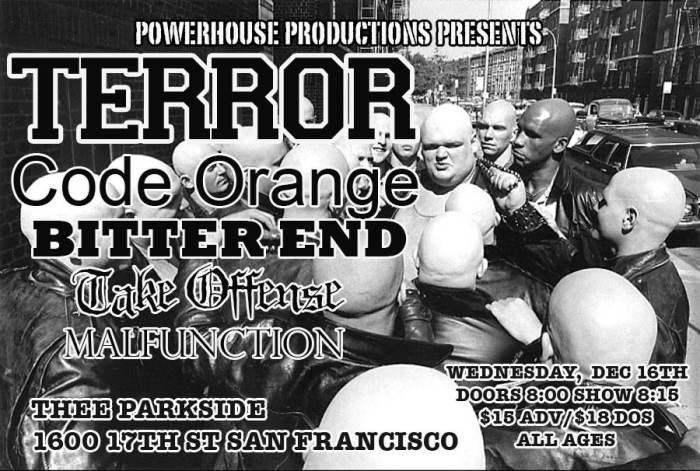 Terror, Code Orange, Bitter End, Take Offense, Malfunction