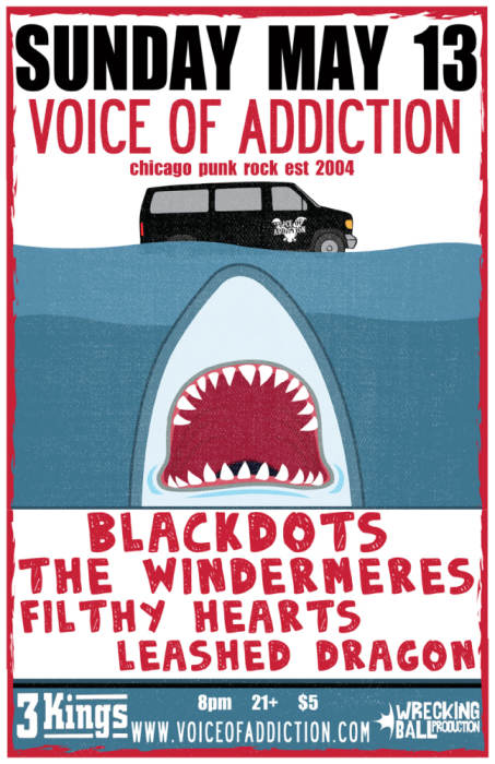 VOICE OF ADDICTION(ChiT IL), DFMK, BLACK DOTS,THE WINDEMERES, FILTHY HEARTS, LEASHED DRAGON