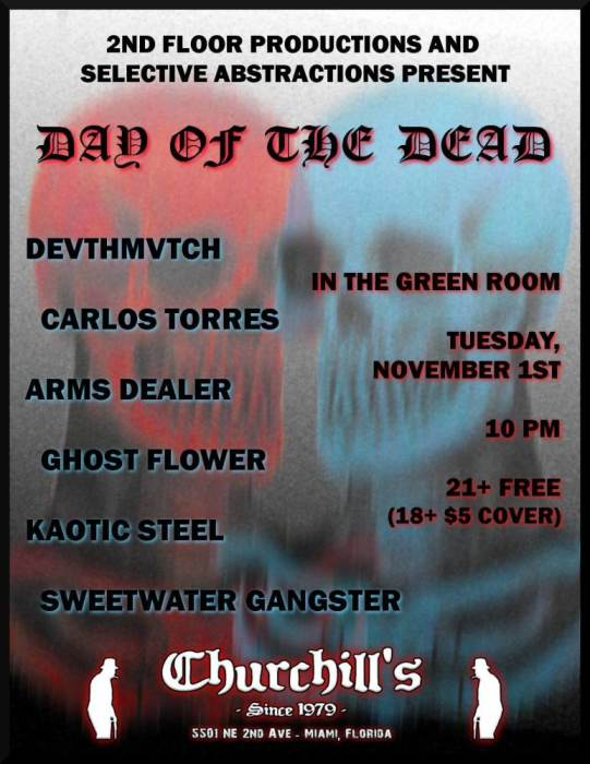 Day of the Dead with Arms Dealer, Carlos Torres, Devthmvtch, Ghost Flower, Kaotic Steel, & Sweetwater Gangster