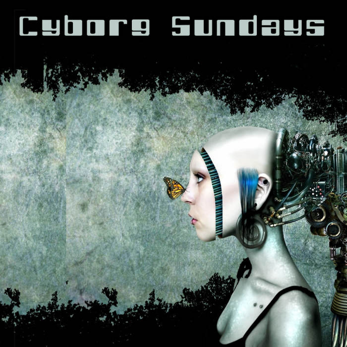 CYBORG SUNDAYS presents RUDY GONZALEZ, FURYHD (from our Them unknown radio), and more TBA! No Cover!
