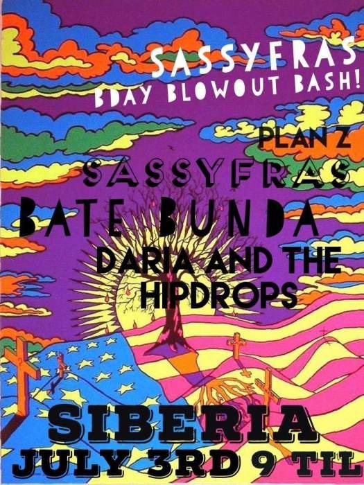 Valerie Sassyfras BDAY Bash Blowout with Daria & The Hip Drops, Batebunda, & Plan Z!!