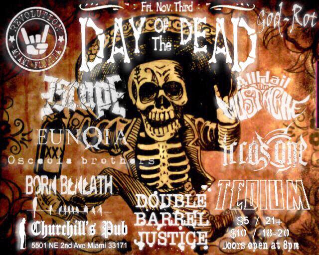 DAY OF THE DEAD MUSIC FESTIVAL with Revolution, Born Beneath, God Rot, Osceola Brothers, Escape, All Hail The Mustache, Irra