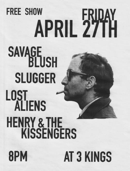 THE SAVAGE BLUSH, SLUGGER, HENRY AND THE KISSENGERS, LOST ALIENS