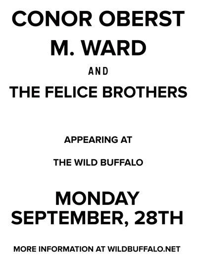 Conor Oberst, M. Ward, The Felice Brothers