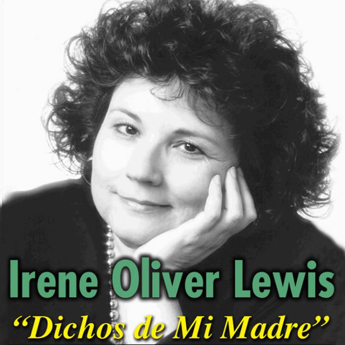 """Irene Oliver Lewis - """"Dichos de Mi Madre"""""""