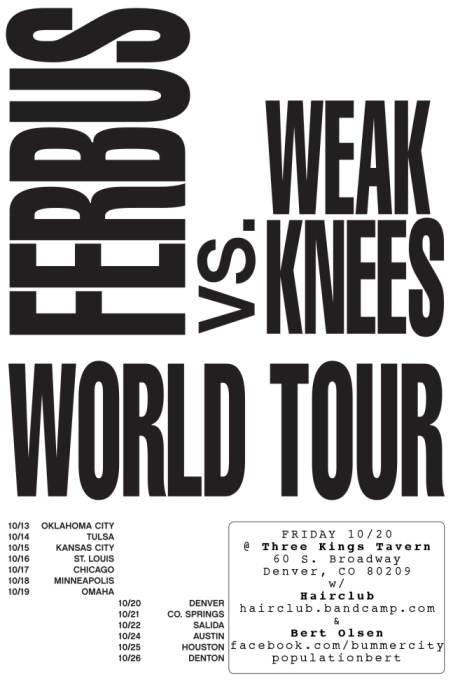 Hairclub, Weak Knees (OKC), Ferbus (LA), & Bert Olsen