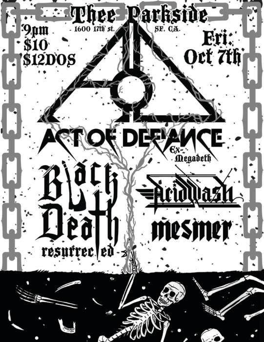 Act of Defiance (ex-Megadeth), Black Death Resurrected, Acid Wash, Mesmer