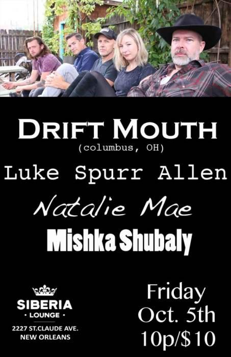 Drift Mouth, Luke Spurr Allen, Mishka Shubaly, Natalie Mae