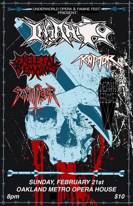 Insanity, Skeletal Remains (Whittier), Raptor (Portland), Sakrificer(LA) and Death Grave (SJ)