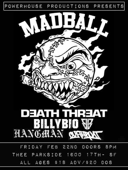 Madball, Death Threat, Billy Bio, Hangman, Cutthroat