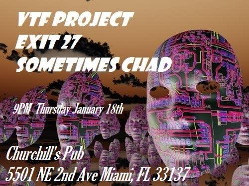 VTF Project, The Underdogs, Exit 27, & Headfoam