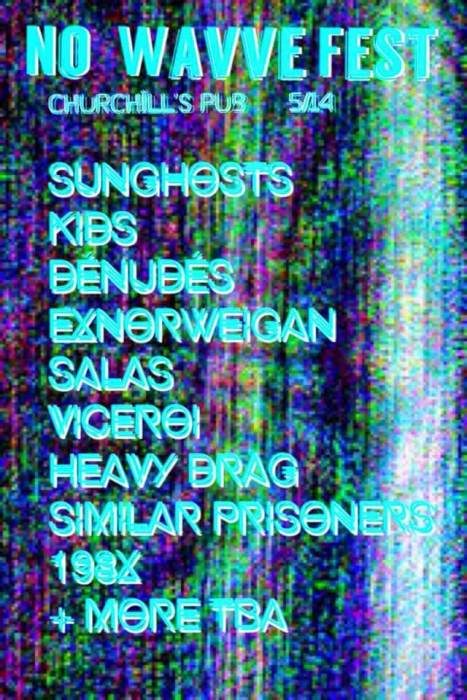 No Wavve Fest with SunGhosts, KIDS, Denudes, Viceroi, Similar Prisoners, 198x, SALAS, Heavy Drag, Ex Norwegian