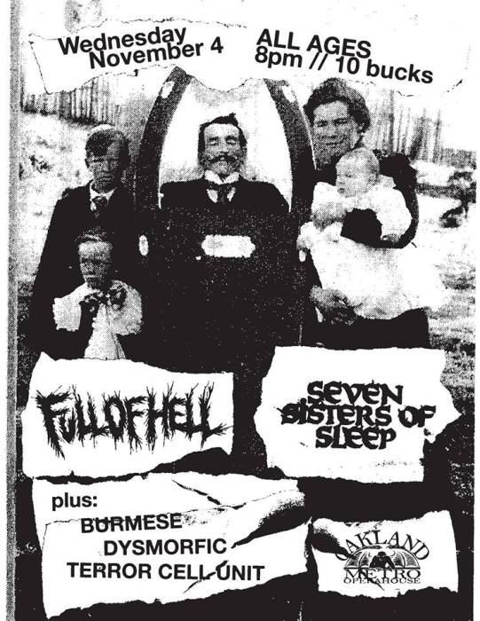 Full Of Hell // Seven Sisters Of Sleep // Burmese // Dysmorfic //Terror Cell Unit //