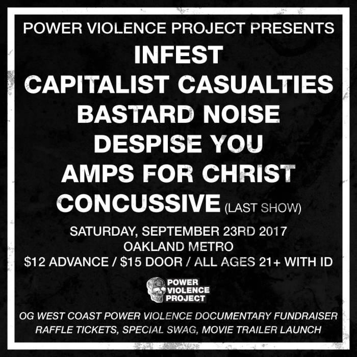 Infest, Capitalist Casualties, Bastard Noise (small stage) Despise You Amps for Christ, Concussive (last show)