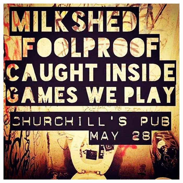 Foolproof, Caught Inside, Milkshed, Games We Play