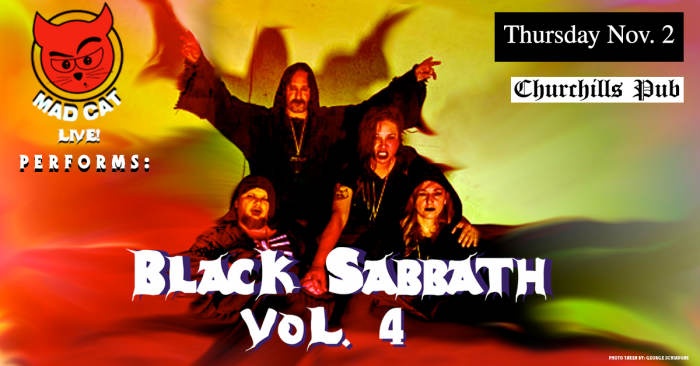 MAD CAT LIVE! Performs Black Sabbath Vol. 4 ft Mad Cat Theatre, The State Of, Doube Barrel Justice, and more!