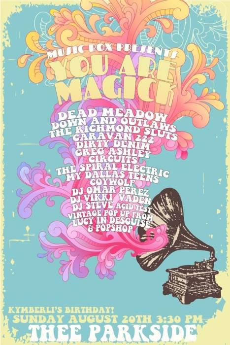 Dead Meadow, Down and Outlaws, Richmond Sluts, Caravan 222, Dirty Denim, Greg Ashley, Circuits, The Spiral Electric, My Dallas Teens, Coywolf