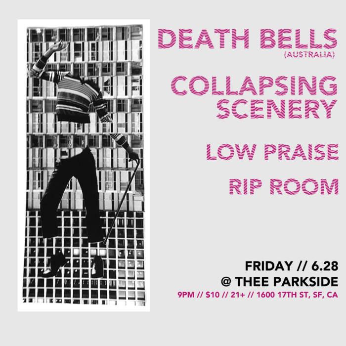 Death Bells (AUS), Collapsing Scenery, Low Praise, Rip Room