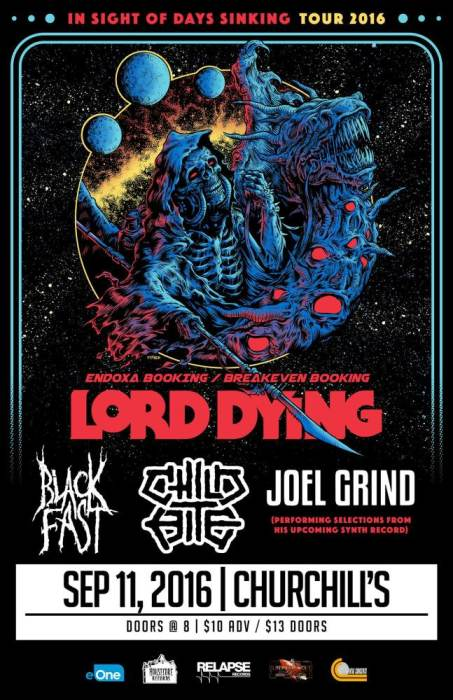 Lord Dying, Black Fast, Child Bite, Joel Grind (Of Toxic Holocaust), Forty Winters, Bullethorn