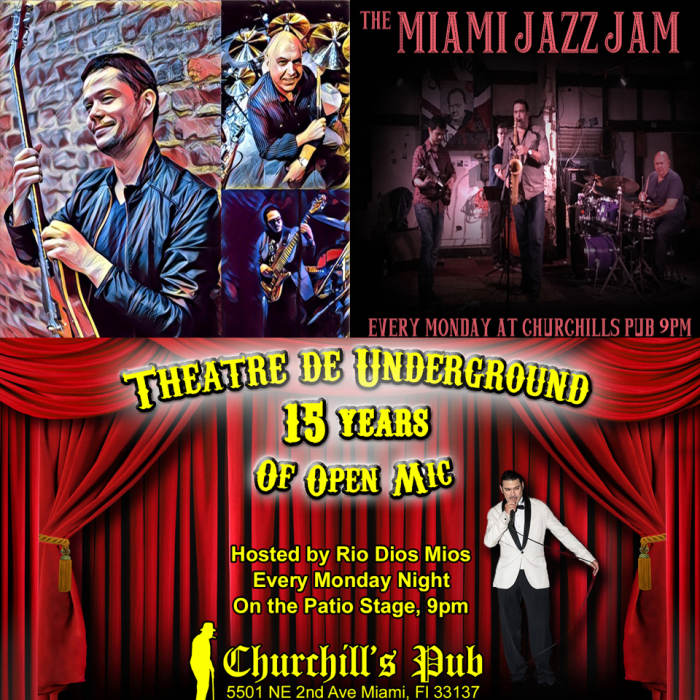 Miami Jazz Jam 17 Year Anniversary ft. Special Guests! Plus open mic on the patio with the Theatre de Underground