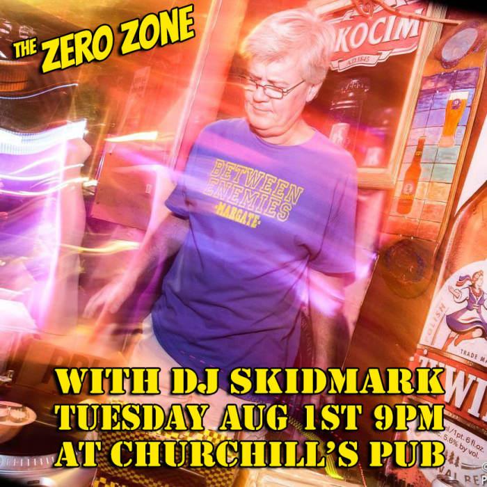 The Zero Zone! Punk Rock & Local music with DJ Skidmark! No Cover!