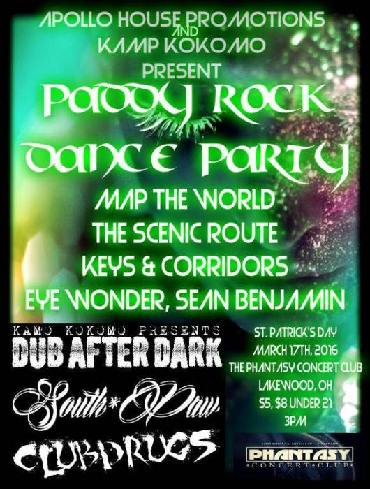 APPOLLO HOUSE PROMOTIONS PRESENTS PADDY ROCK DANCE PARTY MAD THE WORLD / THE SCENIC ROUTE / EYE WONDER / SEAN BENJAMIN / KEYS & CORRIDORS  **DUB AFTER DARK PRESENTED BY KLUB KOKOMO FEAT. SOUTHPAW / CLUBDRUGS