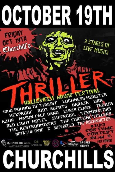 Thriller Music Festival with 1000 Pounds of Thrust, Lochness Monster, Hexproof, Riot Agents, Baraja, Urn, Azur, Mason Pace Band, Chris Clark, Tedium, Red Light Motel, Supergirl, Terminators, The Restroomizers, The Fortune Tellers, Nota The Fame, Z, Supergold, The Rockadictos, and more! Plus a $100 costume contest!