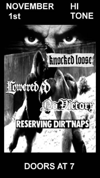 Knocked Loose / No Victory / Lowered A.D. / Reserving Dirtnaps
