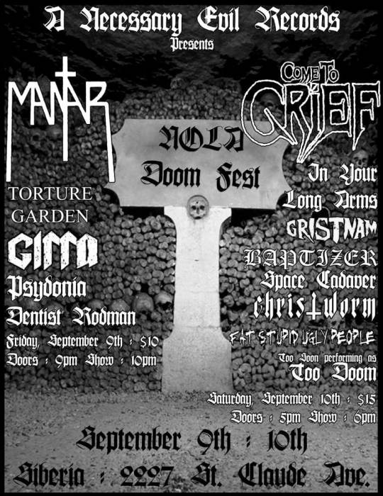 COME TO GRIEF | In Your Long Arms | Gristnam | Space Cadaver | Fat Stupid Ugly People | Baptizer | Christworm | Too Doom
