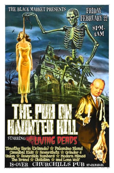 The Pub on Haunted Hill featuring Living Deads, Timothy Eerie, Palomino Blond, Cannibal Kids, Sewerslutz, Grinder 6, Union, Sewerside Bombers, Modern Mimes, The Brand, Obsidian, Lone Wolf
