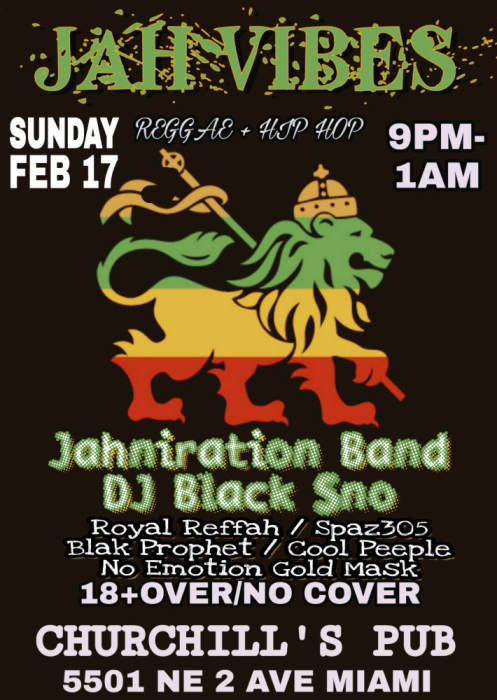 JAH VIBES with Jahniration Band, DJ Black Sno, and special guests. 9p/No Cover