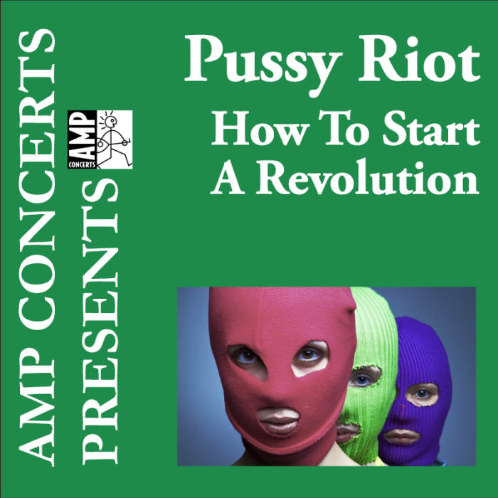Pussy Riot – This show is SOLD OUT!