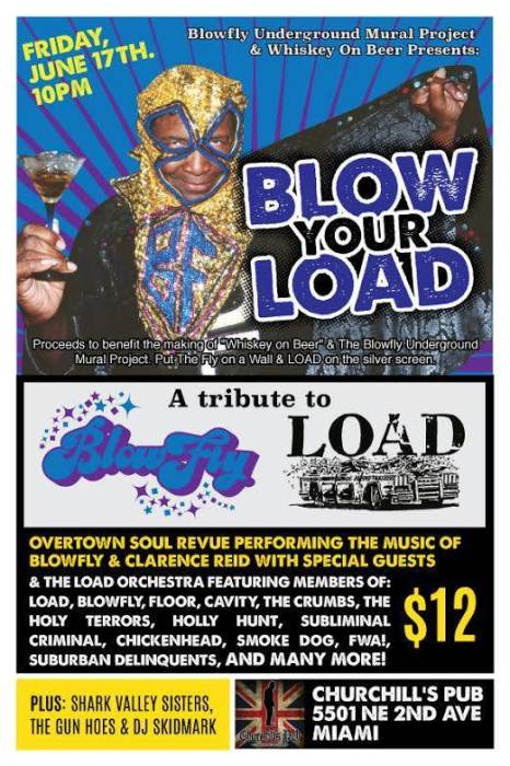 BLOW YOUR LOAD! (Blowfly & Load Benefit Night) ft. The Overtown Soul Revue, The Load Orchestra, Shark Valley Sisters, The Gun Hoes, & Dj Skidmark!