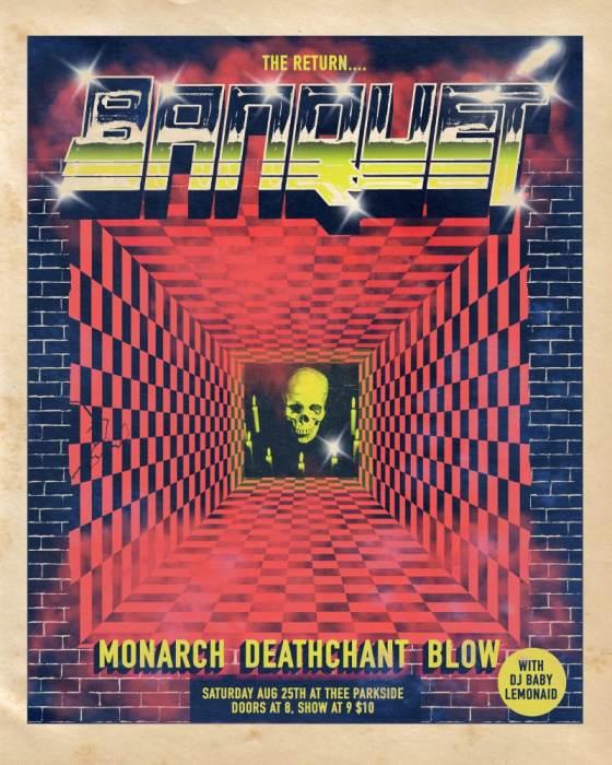 Banquet, Monarch, DEATHCHANT, Blow