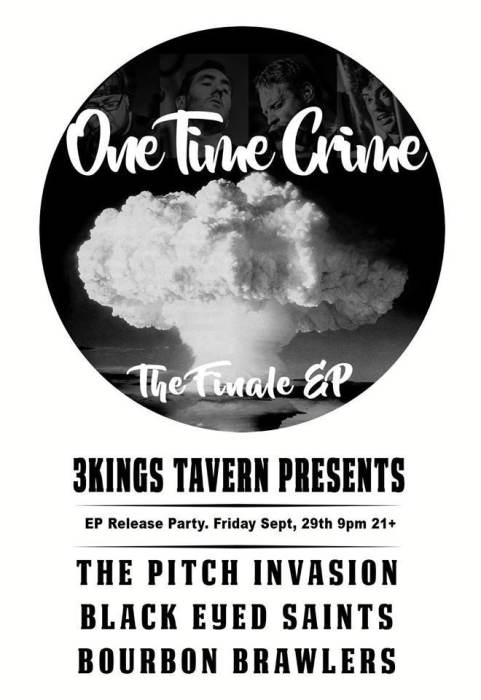 One Time Crime, Pitch Invasion, Blackeyed Saints & Bourbon Brawlers