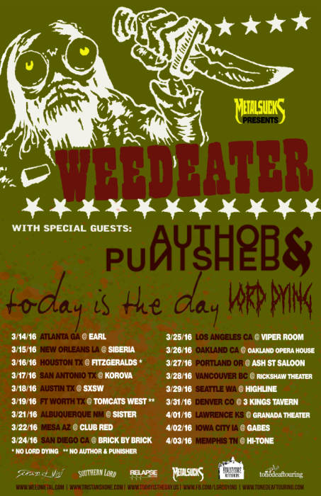 WEEDEATER / AUTHOR & PUNISHER / TODAY IS THE DAY / LORD DYING