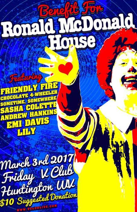 Ronald McDonald House Benefit W/ Friendly Fire / Chocolate 4-Wheeler / Sometime, Somewhere / Sasha Colette / Andrew Hankins / Emi Davis / Lily