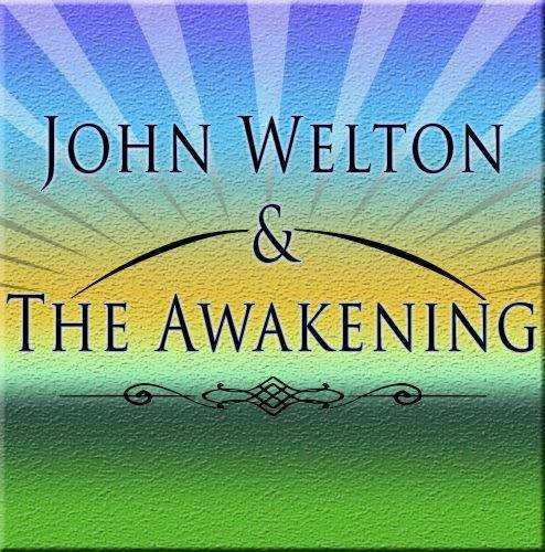 John Welton and the Awakening