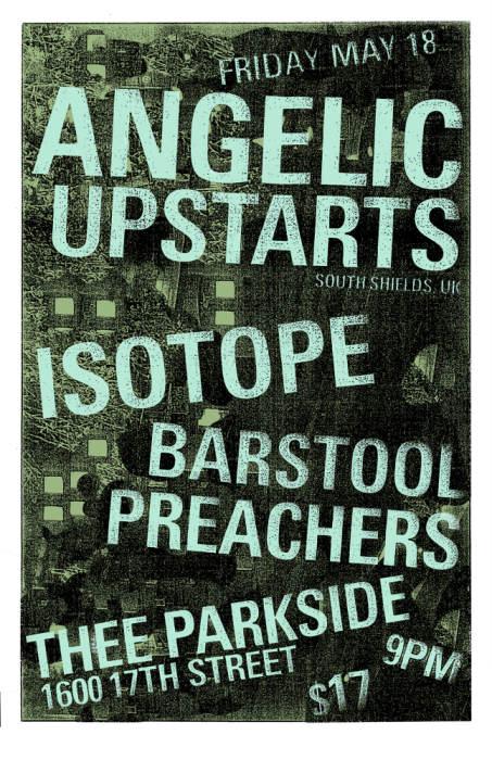 Angelic Upstarts, Isotope, Barstool Preachers