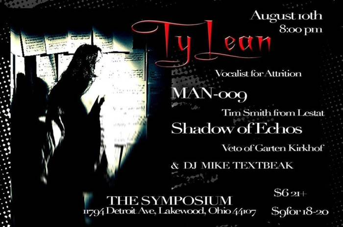 LEAD VOCALIST FROM ATTRITION TYLEAN with guests MAN-009 Feat. Tim Smith from Lestat SHADOW OF ECHOS Veto of Garten Kirkhof And DJ MIKE TEXTBEAK & guest