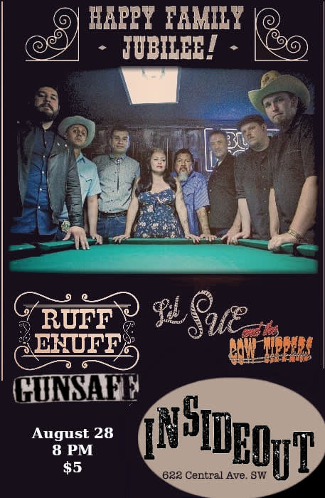 Ruff Enuff * Lil Sue & the Cow Tippers * Gunsafe