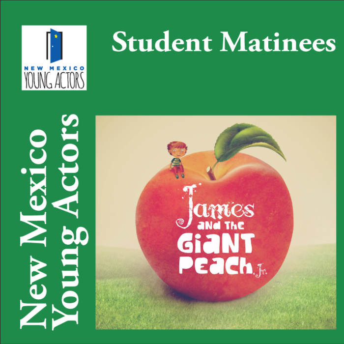 James and The Giant Peach Jr. - Student Matinee / Reservations 821-8055