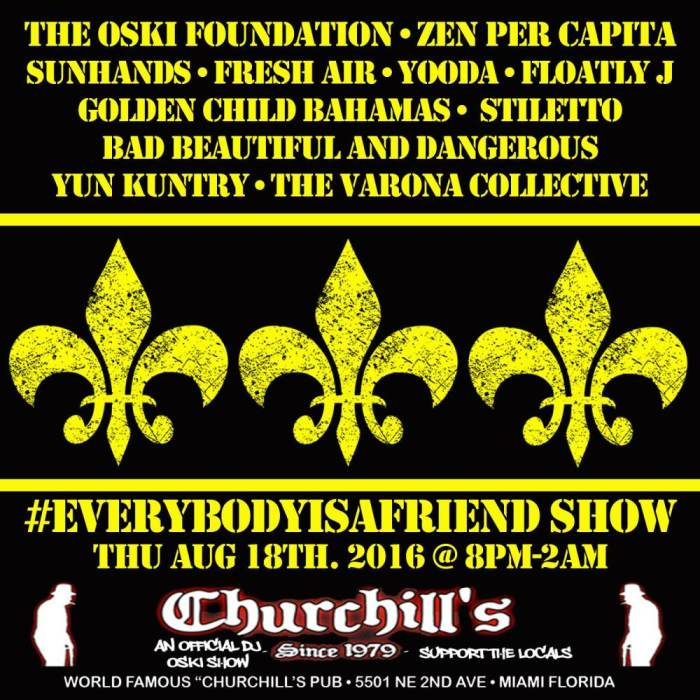 #EverybodyIsAFriend Show with The Oski Foundation, Zen Per Capita, Sunhands, Fresh Air, Yooda, Floaty J, Golden Child Bahamas, Stiletto, Bad Beautiful & Dangerous, Yun Kuntry, The Varona Collective, and more!